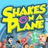 Shakes on a Plane - Игра за Компютър